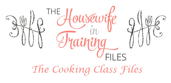 The Housewife in Training Files | The Cooking Class Flies - Culinary Terms & Techniques