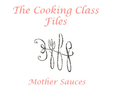 The Cooking Class Files | Session 2 : Mother Sauces