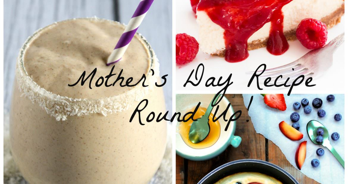 Mother's Day Recipe Round Up | The Housewife in Training Files