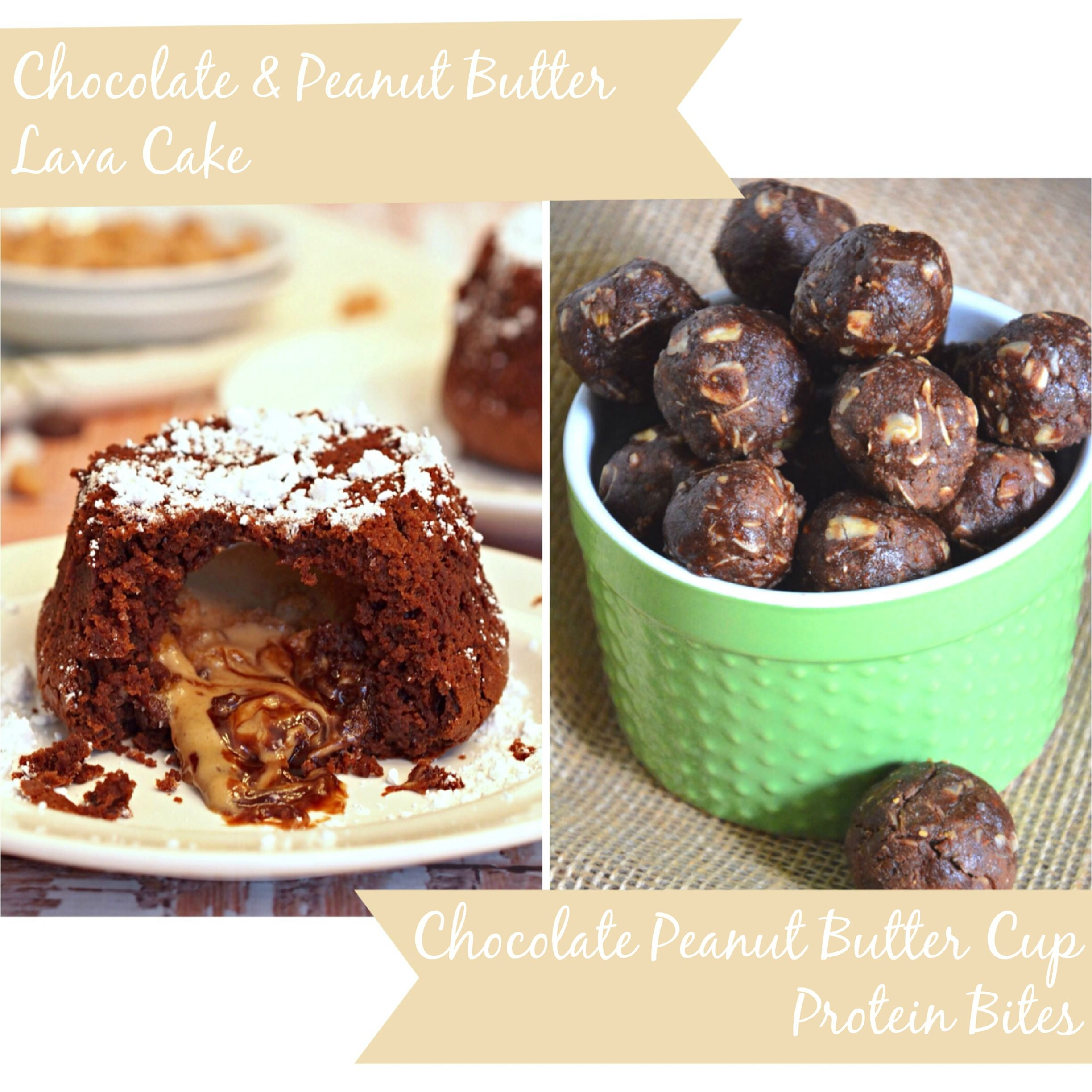 Chocolate Peanut Butter Cup Protein Bites & Chocolate Peanut Butter Lava Cakes