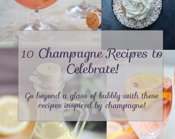 Champagne Recipes to Celebrate! + Some Exciting News!