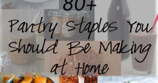 The Cooking Class Files : Part 6   Pantry Staples you Should be Making at Home