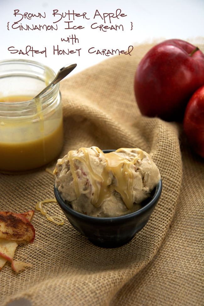Brown Butter apples and salted honey caramel step up this easy, three ingredient cinnamon ice cream. Healthy and full of fall flavors!