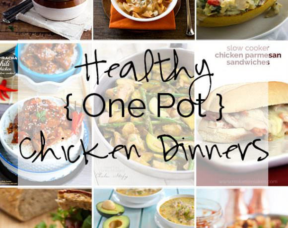 {Healthier} One Pot Chicken Dinners!