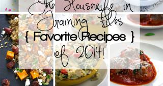 My Favorite Recipes of 2014!