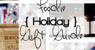 Foodie Holiday Gift Guide