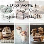 Girl Scout Cookie Inspired Desserts!