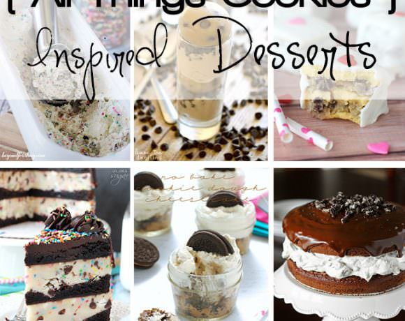 36 All Things Cookies Inspired Recipes!