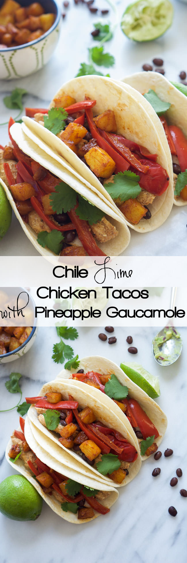 Spicy and citrus Chile Lime Chicken Tacos with Pineapple Guacamole are easy to make and topped with creamy avocado they are the perfect quick dinner!