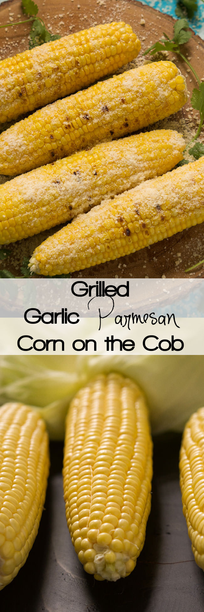 Grilled Garlic Parmesan Corn on the Cob is an easy, cheesy dish that ...