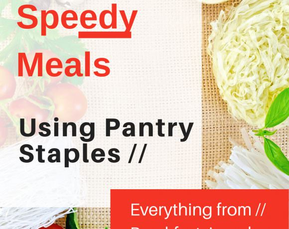 Speedy Meals Using Pantry Staples: Helpful and easy recipes with ingredients on hand is what get's dinner on the table in a jiffy!