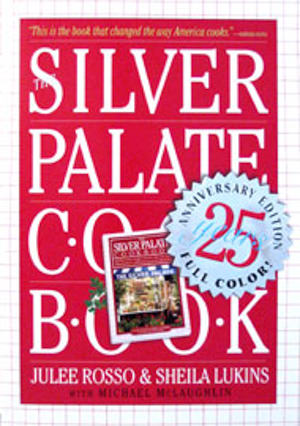 The Silver Palate 25th Edition Cookbook by Julee Rosso