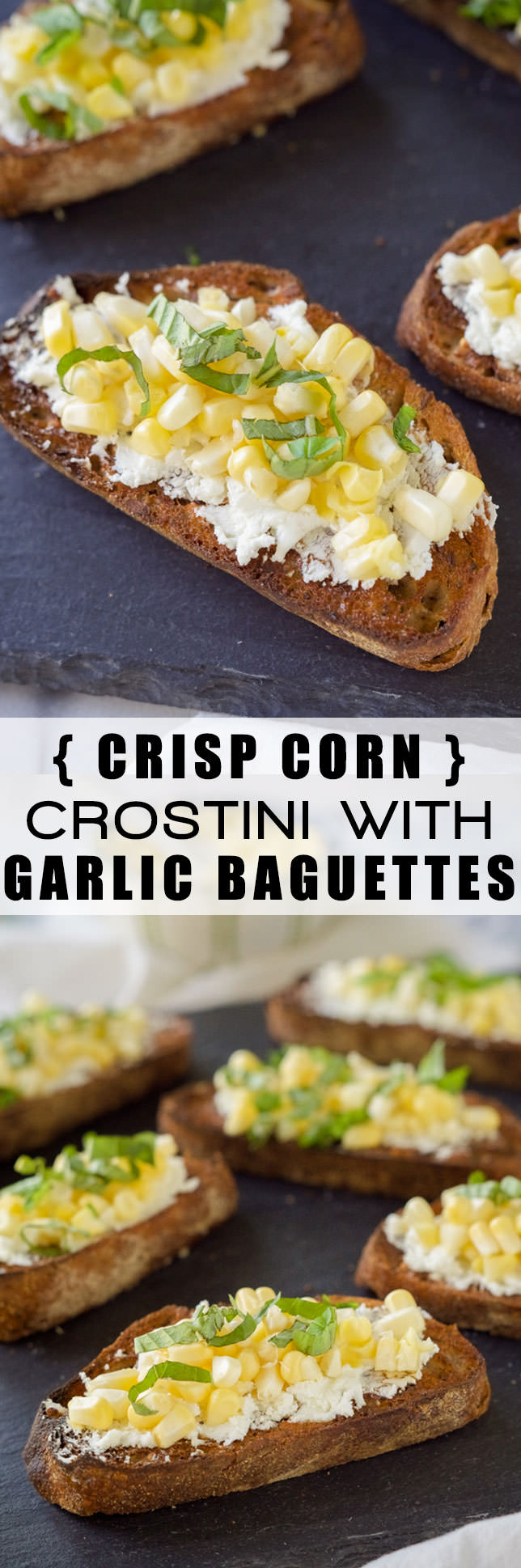 Crisp Corn Crostini on Garlic Baguettes are a quick, noncook appetizer that has fresh corn, garlic, creamy goat cheese all spread over a whole grain baguette!