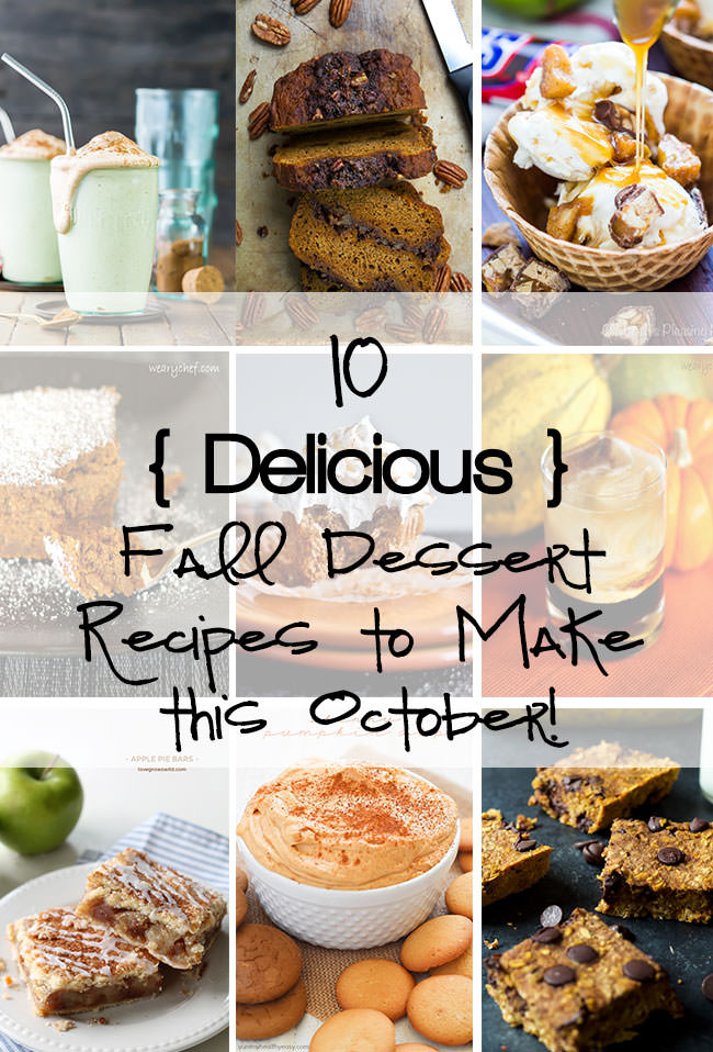 10 Delicious Fall Inspired Dessert Recipes to Make this October!