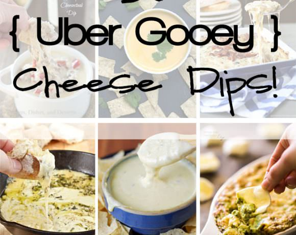 30 Uber Gooey Cheese Dips!