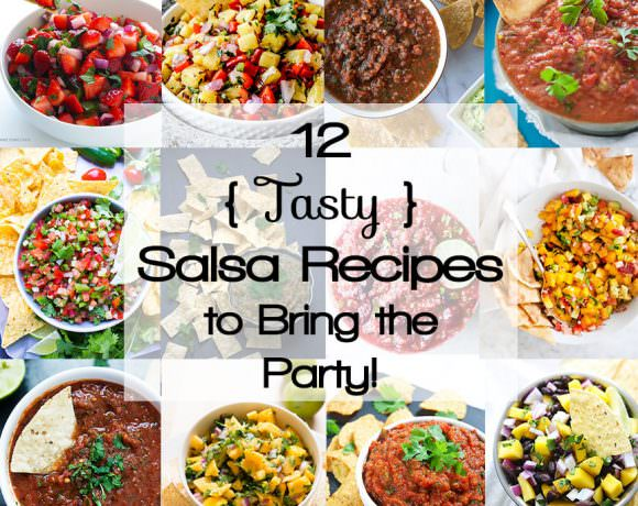 12 Tasty Salsa Recipes to Bring the Party