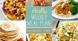 Healthy Meal Plan Week #36