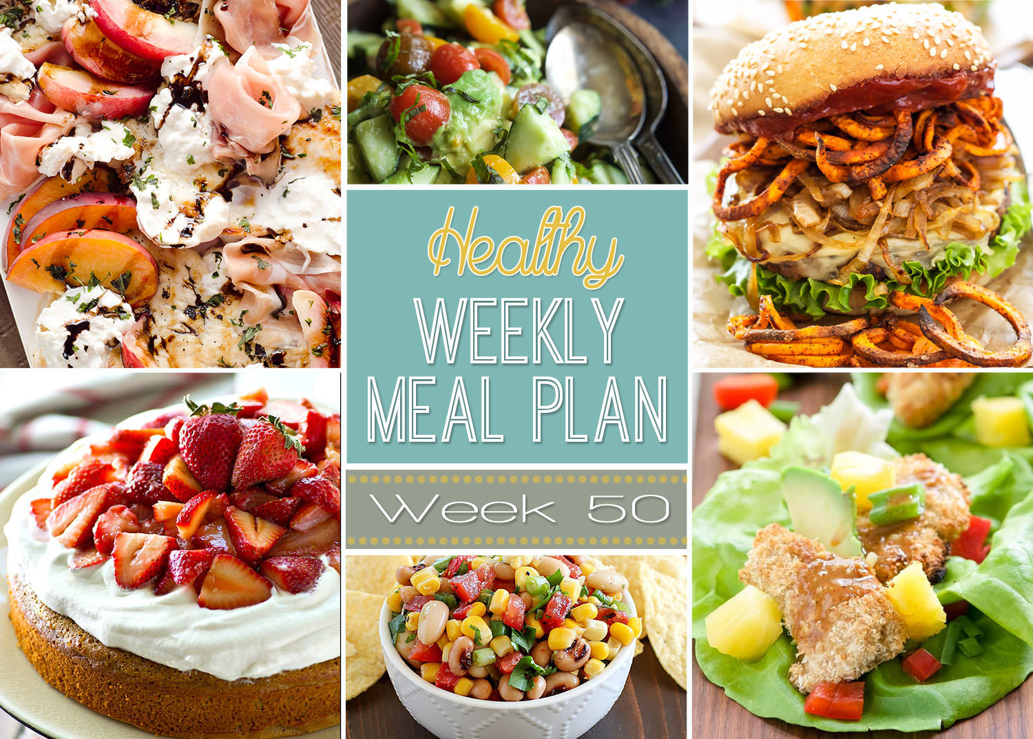Week 50 is filled with Sante Fe Veggie Burgers, Balsamic Chicken with Peaches and Prosciutto and Strawberry Cheesecake Enchilada Crepes are more a healthy dessert for breakfast!
