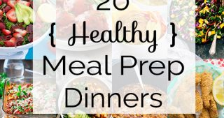 20 Healthy Meal Prep Dinners