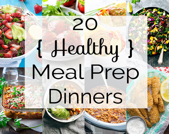 20 Healthy Meal Prep Dinner Ideas