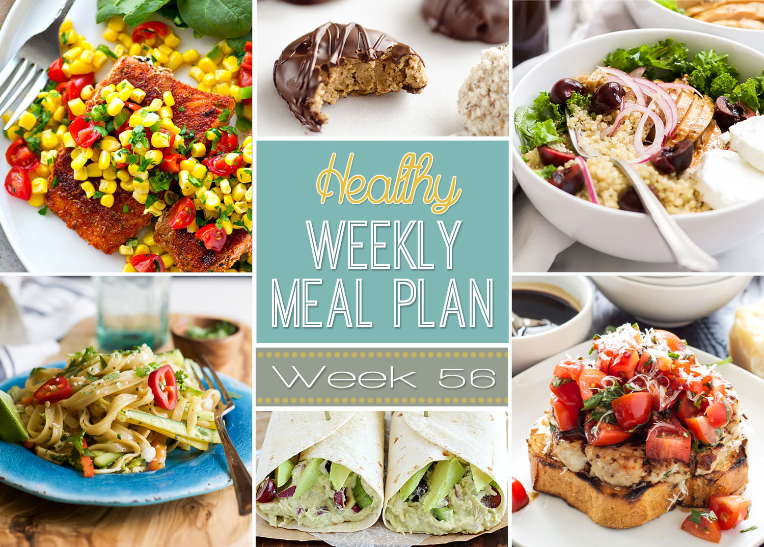 Healthy meal plan week 56 has Bruschetta Burgers, Creamy Avocado Chicken Wraps and Blackened Grilled Salmon with a kickin corn salsa. Yum!