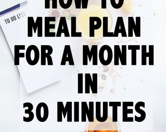 How to Meal Plan for a Month in 30 Minutes